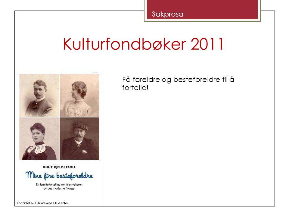 Kulturfondbøker 2011 Sakprosa Få foreldre og besteforeldre til å fortelle !