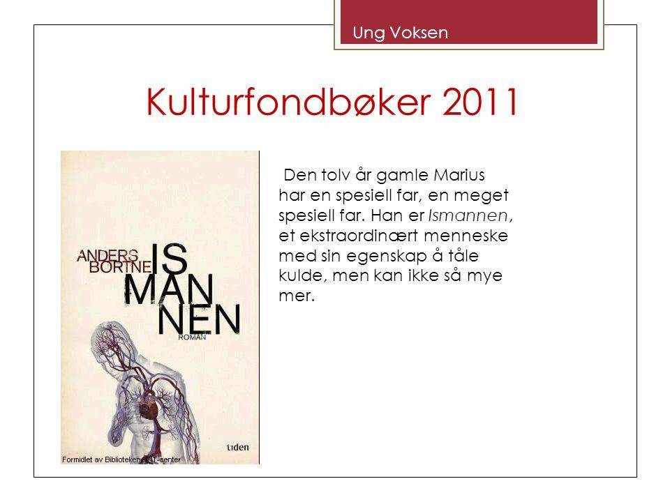 Kulturfondbøker 2011 Ung Voksen Den tolv år gamle Marius har en spesiell far, en meget spesiell far.