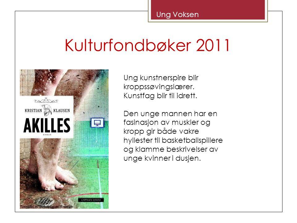 Kulturfondbøker 2011 Ung Voksen Ung kunstnerspire blir kroppssøvingslærer. Kunstfag blir til idrett. Den unge mannen har en fasinasjon av muskler og k