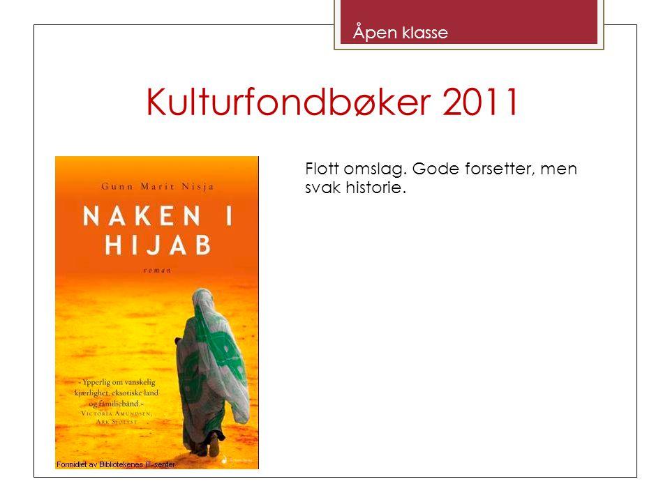 Kulturfondbøker 2011 Åpen klasse Flott omslag. Gode forsetter, men svak historie.