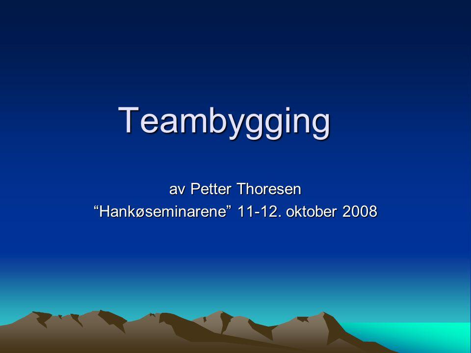 """Teambygging av Petter Thoresen """"Hankøseminarene"""" 11-12. oktober 2008"""