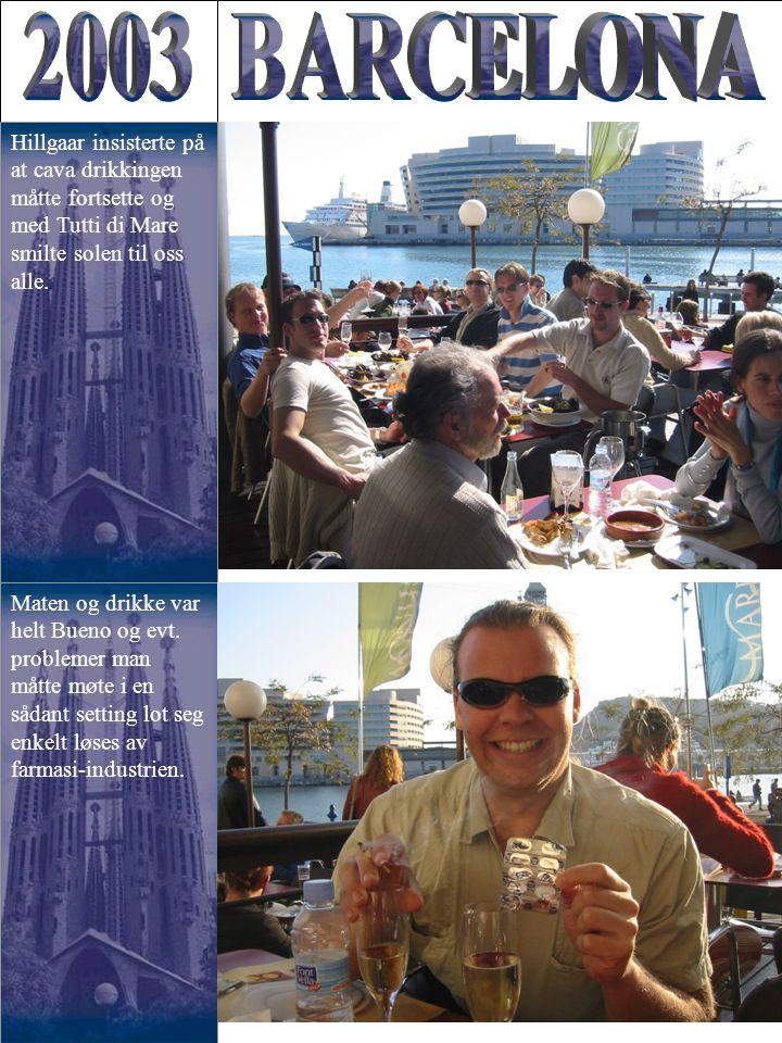 Hillgaar insisterte på at cava drikkingen måtte fortsette og med Tutti di Mare smilte solen til oss alle. Maten og drikke var helt Bueno og evt. probl