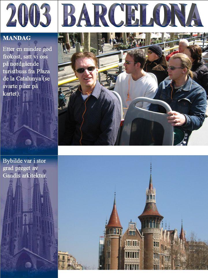 Bybilde var i stor grad preget av Gaudìs arkitektur. MANDAG Etter en mindre god frokost, satt vi oss på nordgående turistbuss fra Plaza de la Cataluny