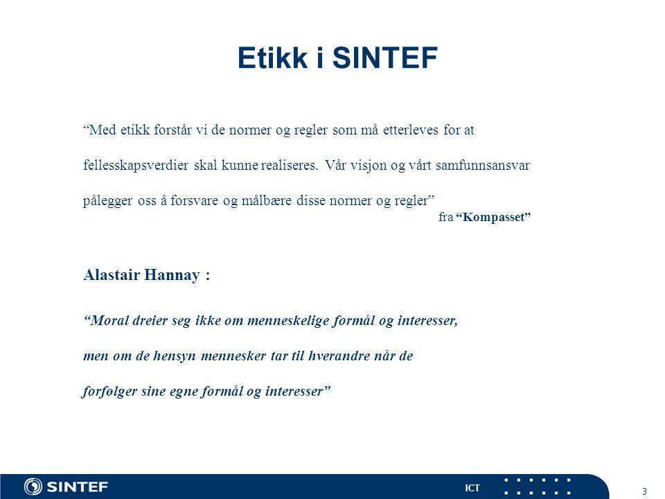 ICT 34 Etikk i SINTEF Noen kjøreregler ved varsling : - og 6.
