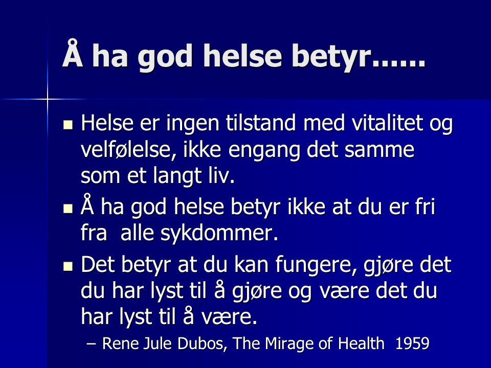 Å ha god helse betyr......