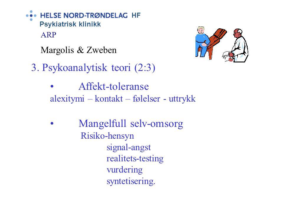 HF Psykiatrisk klinikk ARP Margolis & Zweben Generelt: Selv-regulering/(impairments) tidligere: Regresjon til infantilt velbehag, nyere: Progressivt s