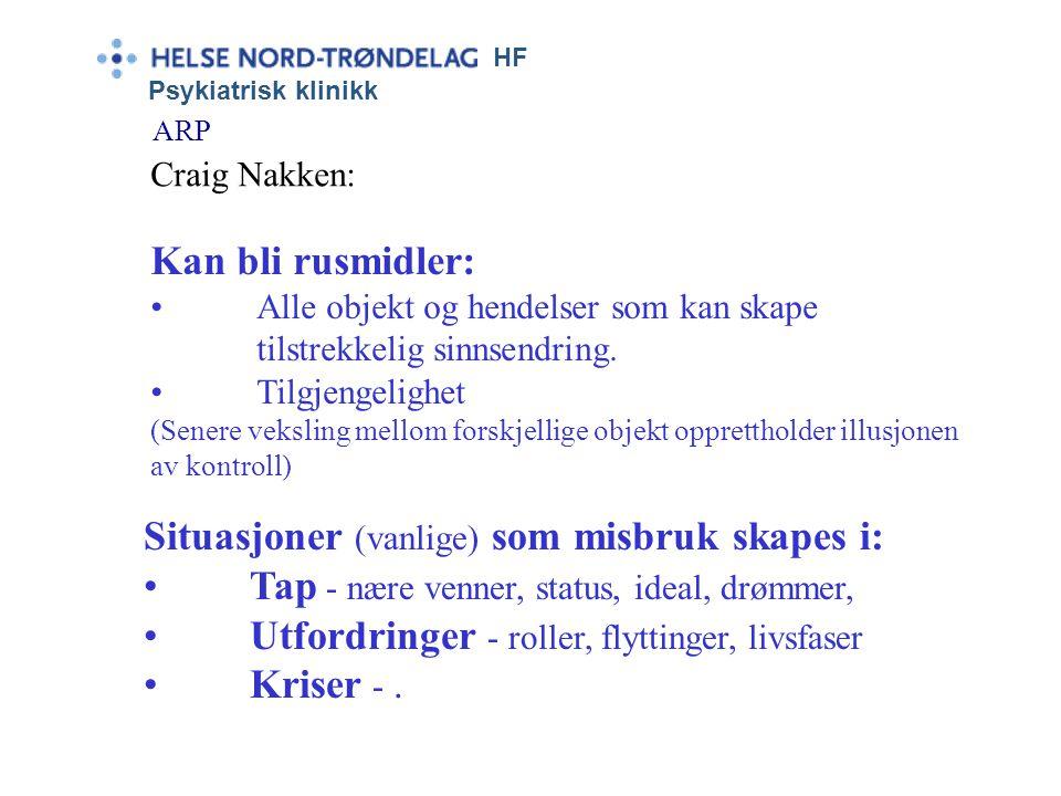 HF Psykiatrisk klinikk ARP Craig Nakken: Forveksling av Intensitet og Intimitet. Personlighetsdefekten hos misbrukeren er: Mangler (i evnen) til intim