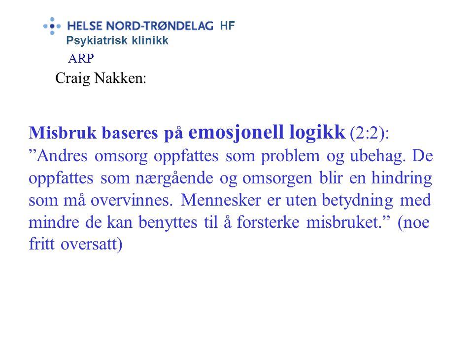 """HF Psykiatrisk klinikk ARP Craig Nakken: Misbruk baseres på emosjonell logikk (1:2): """"Normal logikk sier at det er urett å såre eget Jeg; misbrukslogi"""
