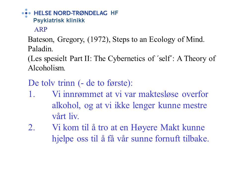 HF Psykiatrisk klinikk ARP Craig Nakken: RELASJONSTYPER: •Familie/venner •En åndelig høyere makt •Jeget •Fellesskap.