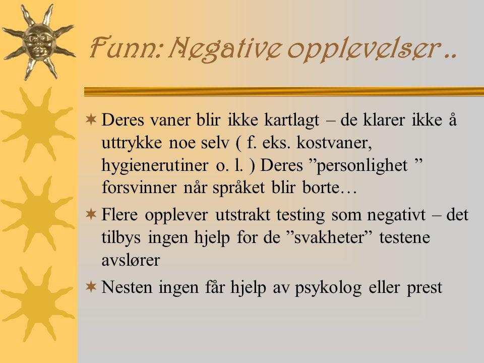 Funn: Negative opplevelser..
