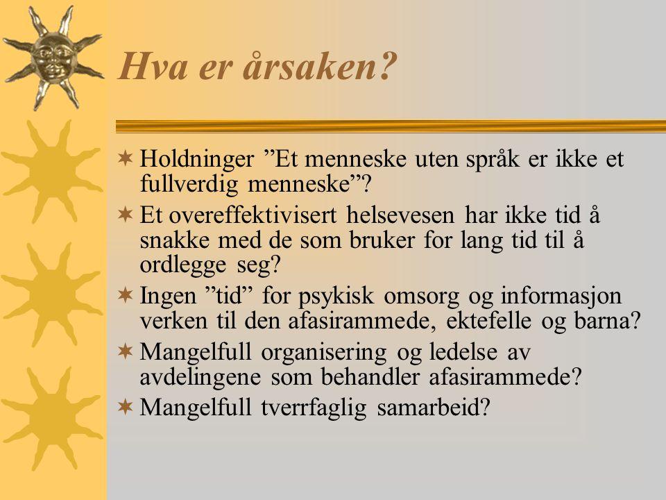 Hva er årsaken. Holdninger Et menneske uten språk er ikke et fullverdig menneske .