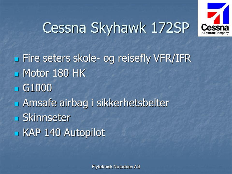 Flyteknisk Notodden AS Cessna Skyhawk 172SP  Fire seters skole- og reisefly VFR/IFR  Motor 180 HK  G1000  Amsafe airbag i sikkerhetsbelter  Skinn