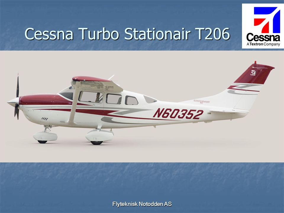 Flyteknisk Notodden AS Cessna Turbo Stationair T206