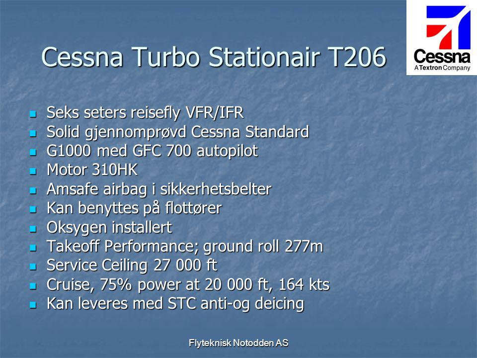 Cessna Turbo Stationair T206  Seks seters reisefly VFR/IFR  Solid gjennomprøvd Cessna Standard  G1000 med GFC 700 autopilot  Motor 310HK  Amsafe