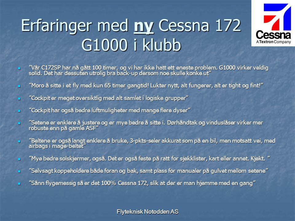"""Flyteknisk Notodden AS Erfaringer med ny Cessna 172 G1000 i klubb  """"Vår C172SP har nå gått 100 timer, og vi har ikke hatt ett eneste problem. G1000 v"""