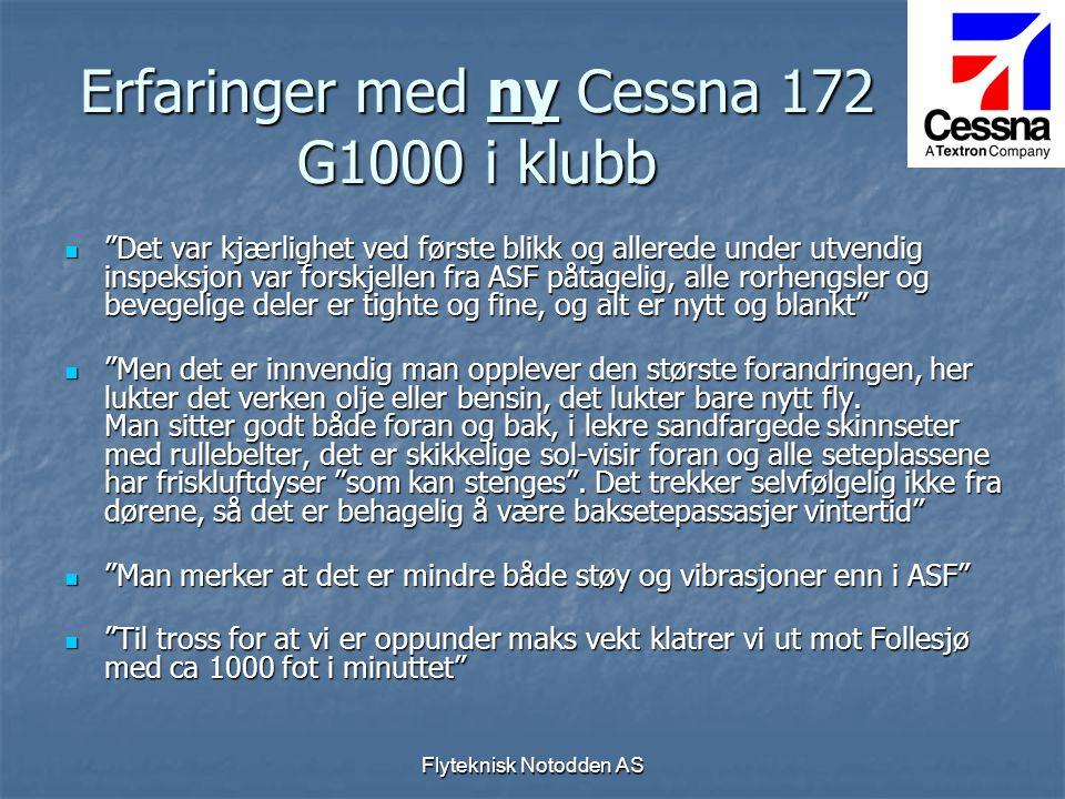 """Flyteknisk Notodden AS Erfaringer med ny Cessna 172 G1000 i klubb  """"Det var kjærlighet ved første blikk og allerede under utvendig inspeksjon var for"""