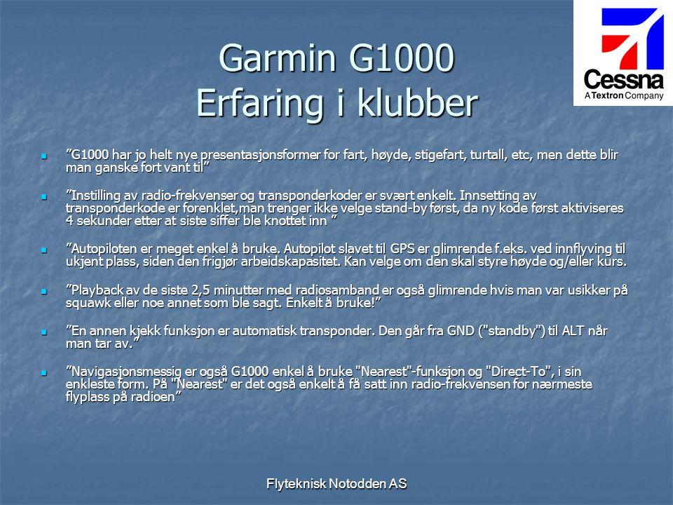 """Flyteknisk Notodden AS Garmin G1000 Erfaring i klubber  """"G1000 har jo helt nye presentasjonsformer for fart, høyde, stigefart, turtall, etc, men dett"""