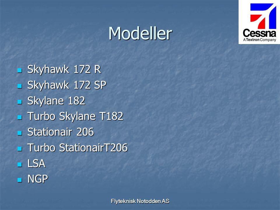 Flyteknisk Notodden AS Modeller  Skyhawk 172 R  Skyhawk 172 SP  Skylane 182  Turbo Skylane T182  Stationair 206  Turbo StationairT206  LSA  NG