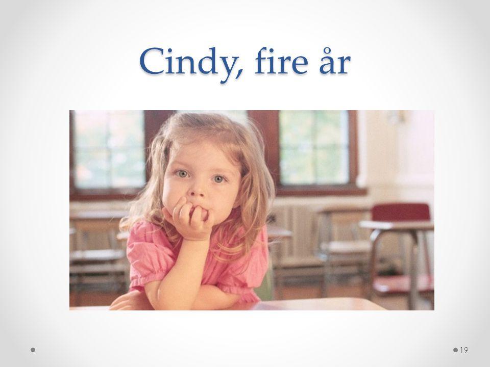 Cindy, fire år 19