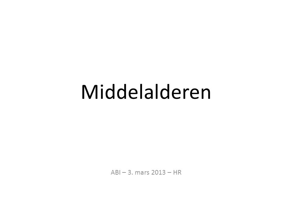 Middelalderen ABI – 3. mars 2013 – HR