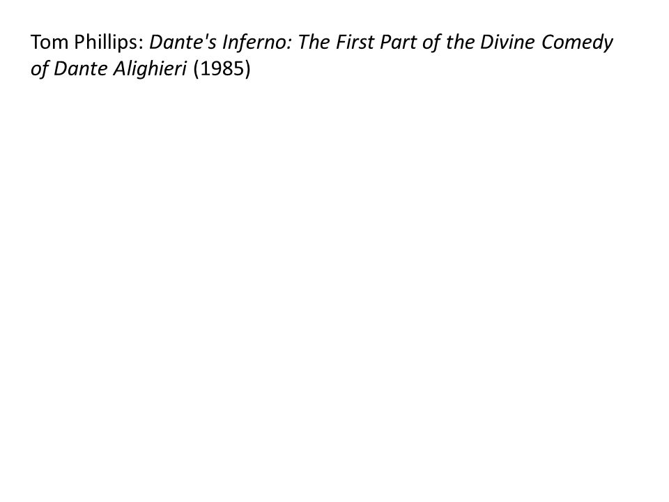 Tom Phillips: Dante's Inferno: The First Part of the Divine Comedy of Dante Alighieri (1985)