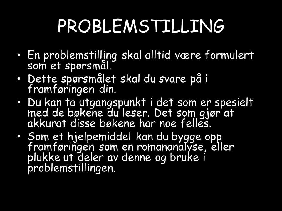 PROBLEMSTILLING • En problemstilling skal alltid være formulert som et spørsmål. • Dette spørsmålet skal du svare på i framføringen din. • Du kan ta u