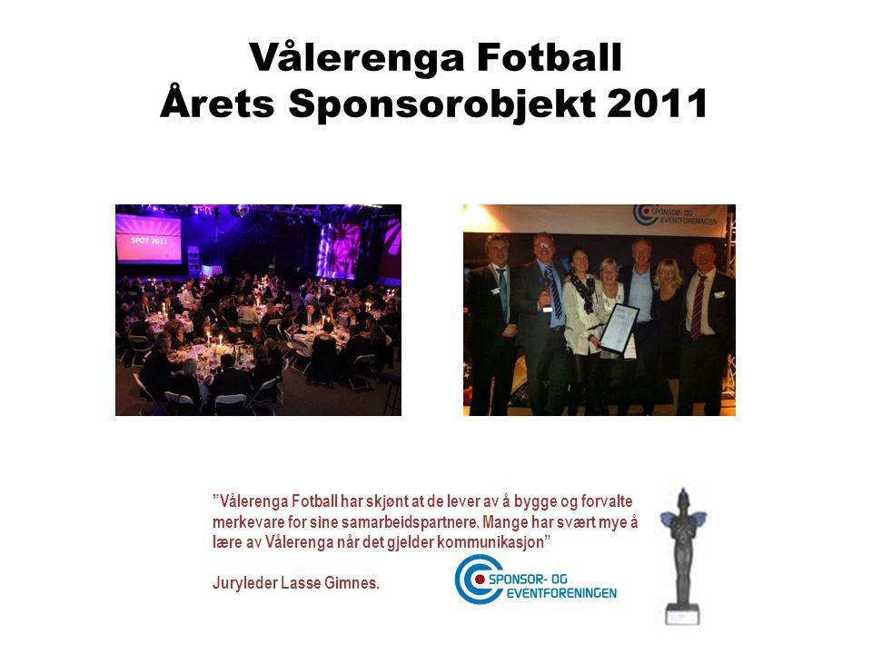 Vålerenga Fotball Årets Sponsorobjekt 2011 Vålerenga Fotball har skjønt at de lever av å bygge og forvalte merkevare for sine samarbeidspartnere.