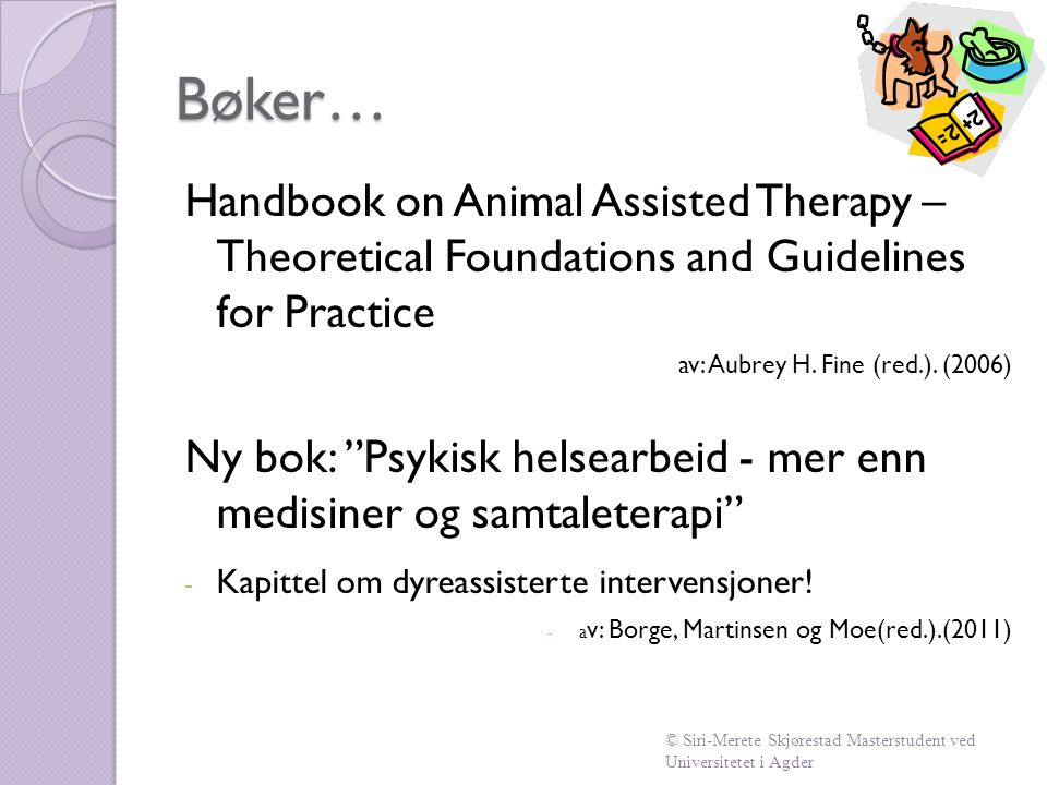"Bøker… Handbook on Animal Assisted Therapy – Theoretical Foundations and Guidelines for Practice av: Aubrey H. Fine (red.). (2006) Ny bok: ""Psykisk he"