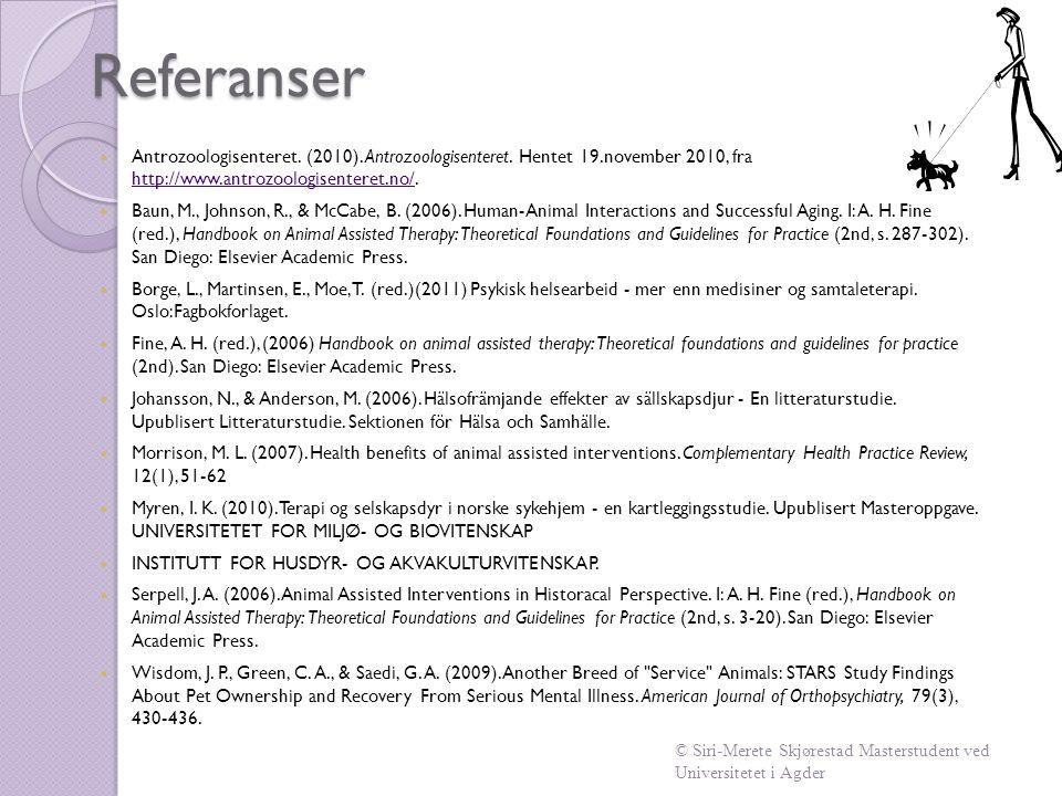 Referanser  Antrozoologisenteret. (2010). Antrozoologisenteret. Hentet 19.november 2010, fra http://www.antrozoologisenteret.no/. http://www.antrozoo