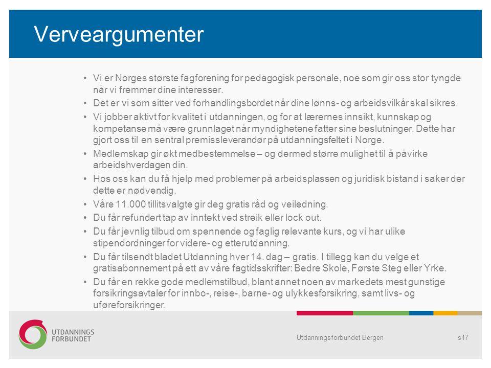 Verveargumenter •Vi er Norges største fagforening for pedagogisk personale, noe som gir oss stor tyngde når vi fremmer dine interesser. •Det er vi som