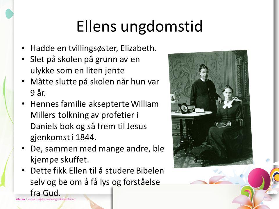 Ellens ungdomstid • Hadde en tvillingsøster, Elizabeth. • Slet på skolen på grunn av en ulykke som en liten jente • Måtte slutte på skolen når hun var