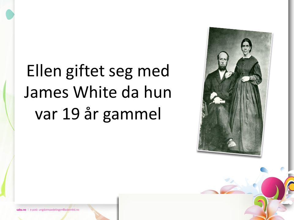 Ellen giftet seg med James White da hun var 19 år gammel