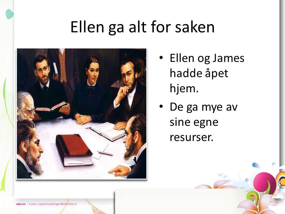 Ellen ga alt for saken • Ellen og James hadde åpet hjem. • De ga mye av sine egne resurser.