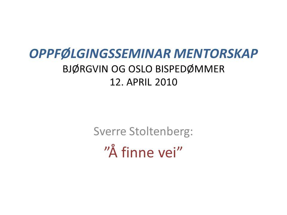 OPPFØLGINGSSEMINAR MENTORSKAP BJØRGVIN OG OSLO BISPEDØMMER 12.