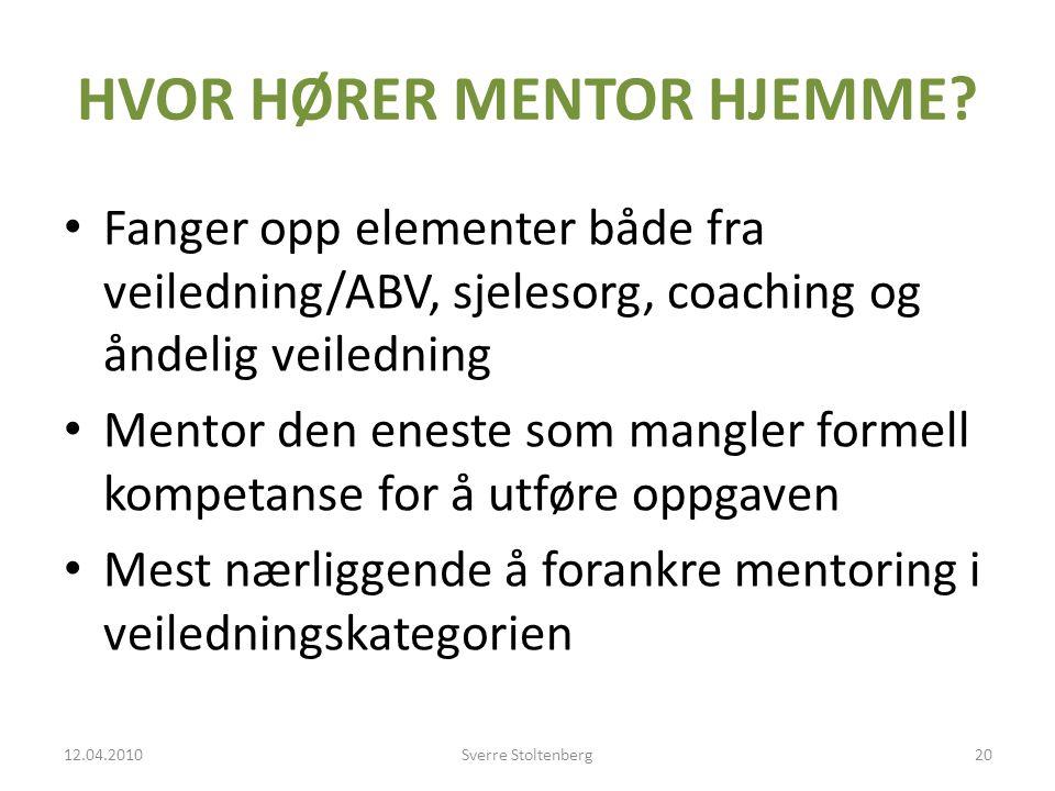 HVOR HØRER MENTOR HJEMME.