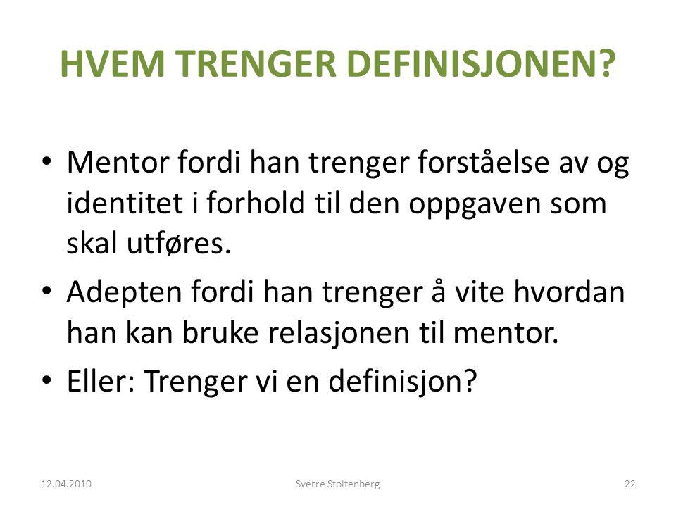 HVEM TRENGER DEFINISJONEN.