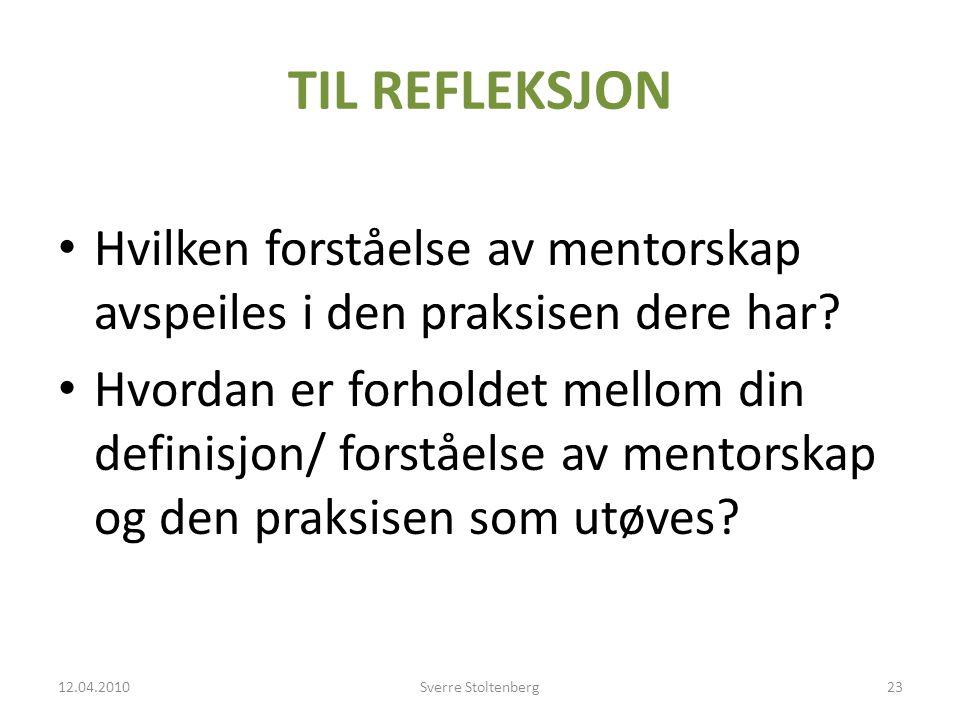 TIL REFLEKSJON • Hvilken forståelse av mentorskap avspeiles i den praksisen dere har.