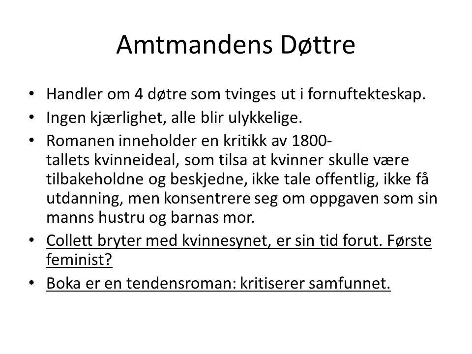 Amtmandens Døttre • Handler om 4 døtre som tvinges ut i fornuftekteskap.