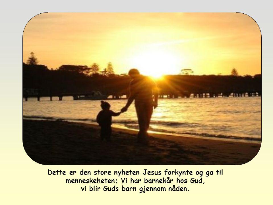 «Men alle som tok imot ham, dem ga han rett til å bli Guds barn» (Joh 1,12)
