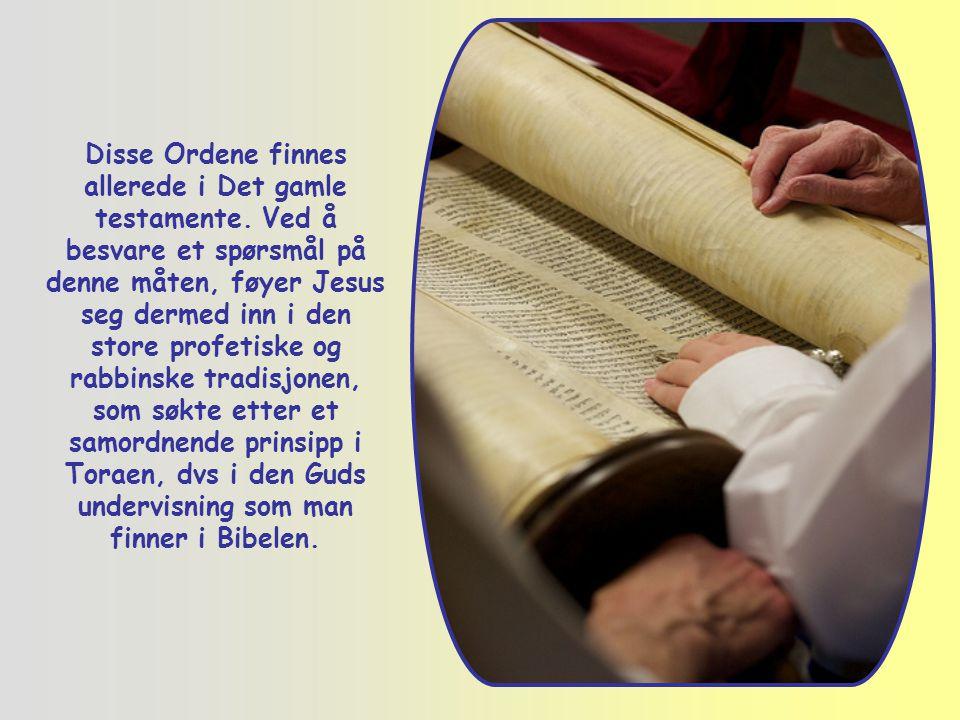 Disse Ordene finnes allerede i Det gamle testamente.