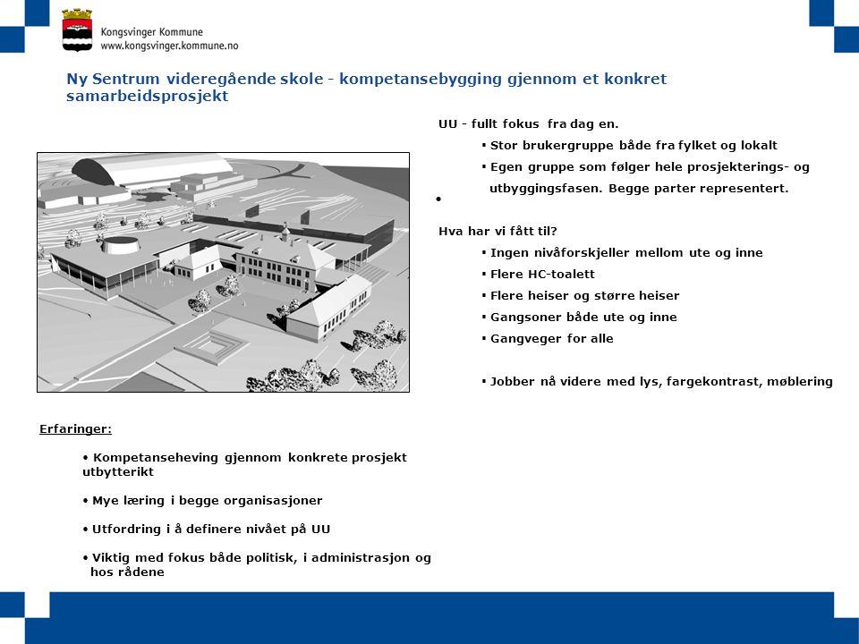 Ny Sentrum videregående skole - kompetansebygging gjennom et konkret samarbeidsprosjekt • UU - fullt fokus fra dag en.