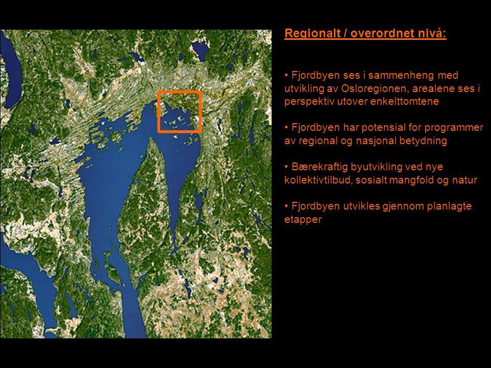 By-nivå: • Delområdene skal spille sammen med hverandre og den øvrige by • Offentlig tilgjengelighet: Fjordbyen må sikres en bymessig funksjonsblanding, offentlige uterom, og blandet befolkningssammensetning • Romslige park- og byromsarealer gir Oslo nytt kraftfullt image: Den grønne hovedstad • Destinasjonspunkter for publikum etableres på tomter med særlige landskapskvaliteter • Strategisk lokalisering av HUBs som gir synergi mellom områder, funksjoner og transport utpekes.
