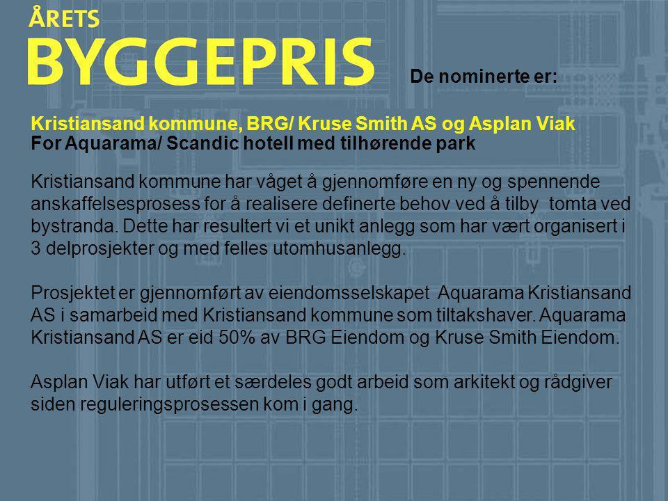 De nominerte er: Kristiansand kommune har våget å gjennomføre en ny og spennende anskaffelsesprosess for å realisere definerte behov ved å tilby tomta