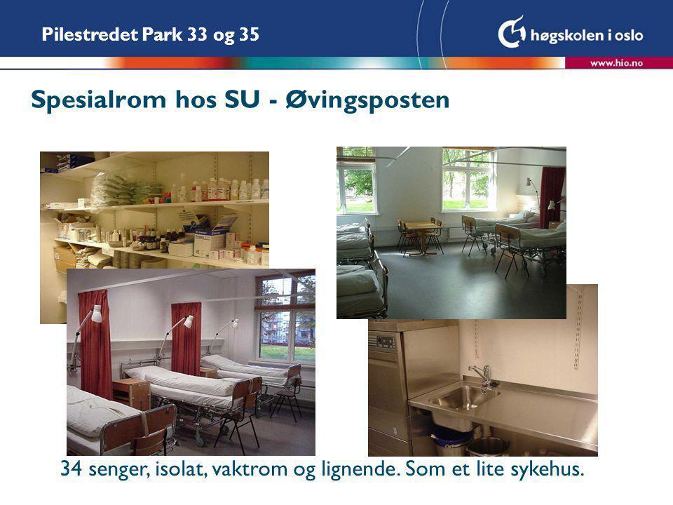Pilestredet Park 33 og 35 Spesialrom hos SU - Øvingsposten 34 senger, isolat, vaktrom og lignende. Som et lite sykehus.