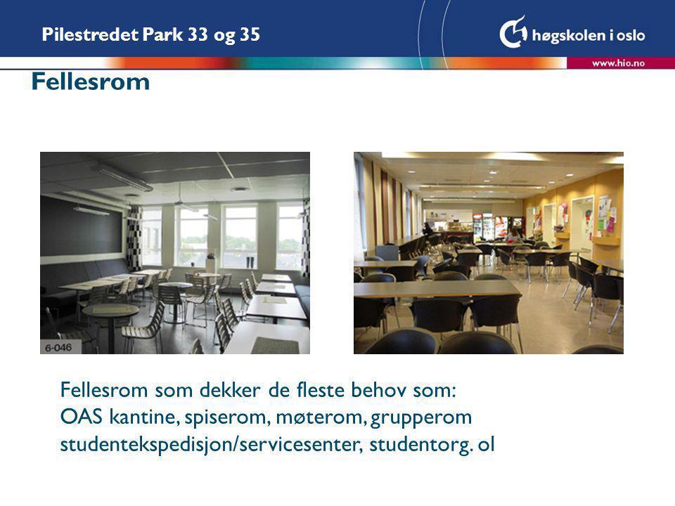 Pilestredet Park 33 og 35 Fellesrom Fellesrom som dekker de fleste behov som: OAS kantine, spiserom, møterom, grupperom studentekspedisjon/servicesenter, studentorg.