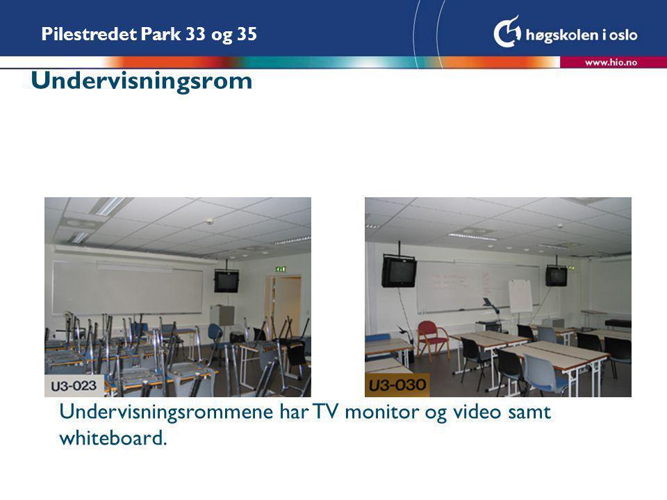 Pilestredet Park 33 og 35 Undervisningsrom Undervisningsrommene har TV monitor og video samt whiteboard.