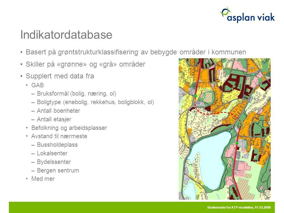Indikatordatabase •Basert på grøntstrukturklassifisering av bebygde områder i kommunen •Skiller på «grønne» og «grå» områder •Supplert med data fra •G