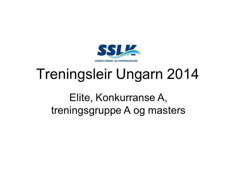 Treningsleir Ungarn 2014 Elite, Konkurranse A, treningsgruppe A og masters