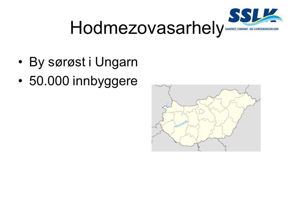 Hodmezovasarhely •By sørøst i Ungarn •50.000 innbyggere