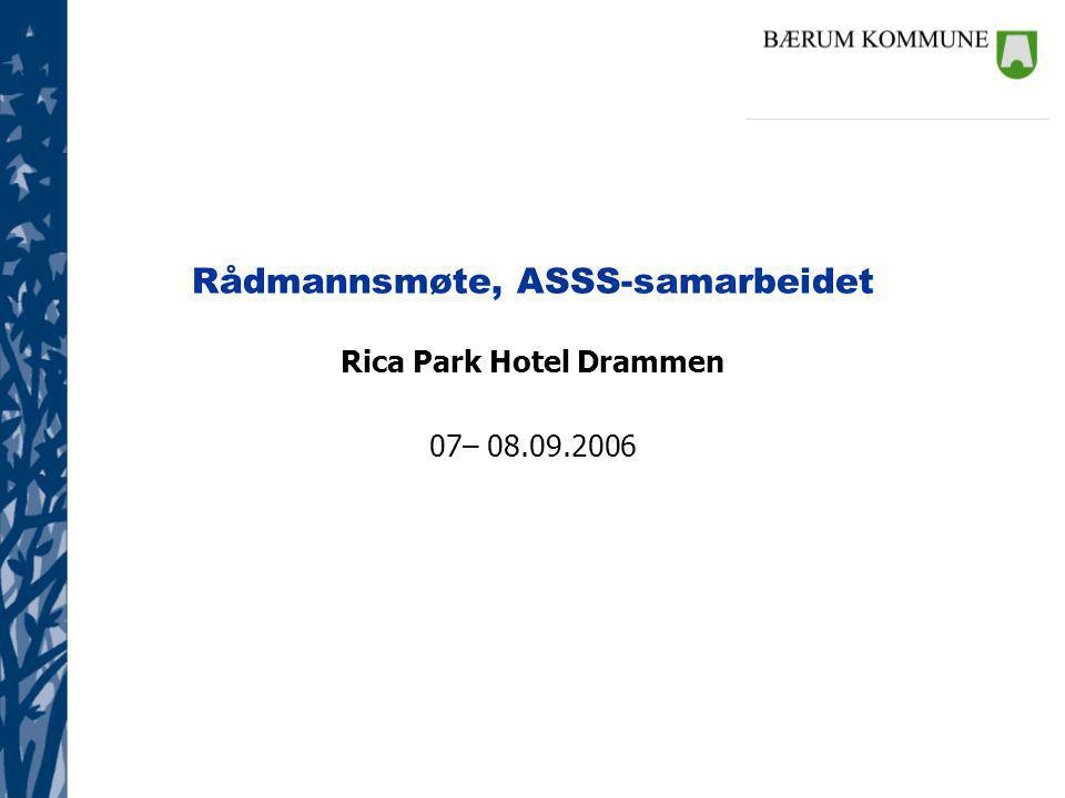 Rådmannsmøte, ASSS-samarbeidet Rica Park Hotel Drammen 07– 08.09.2006